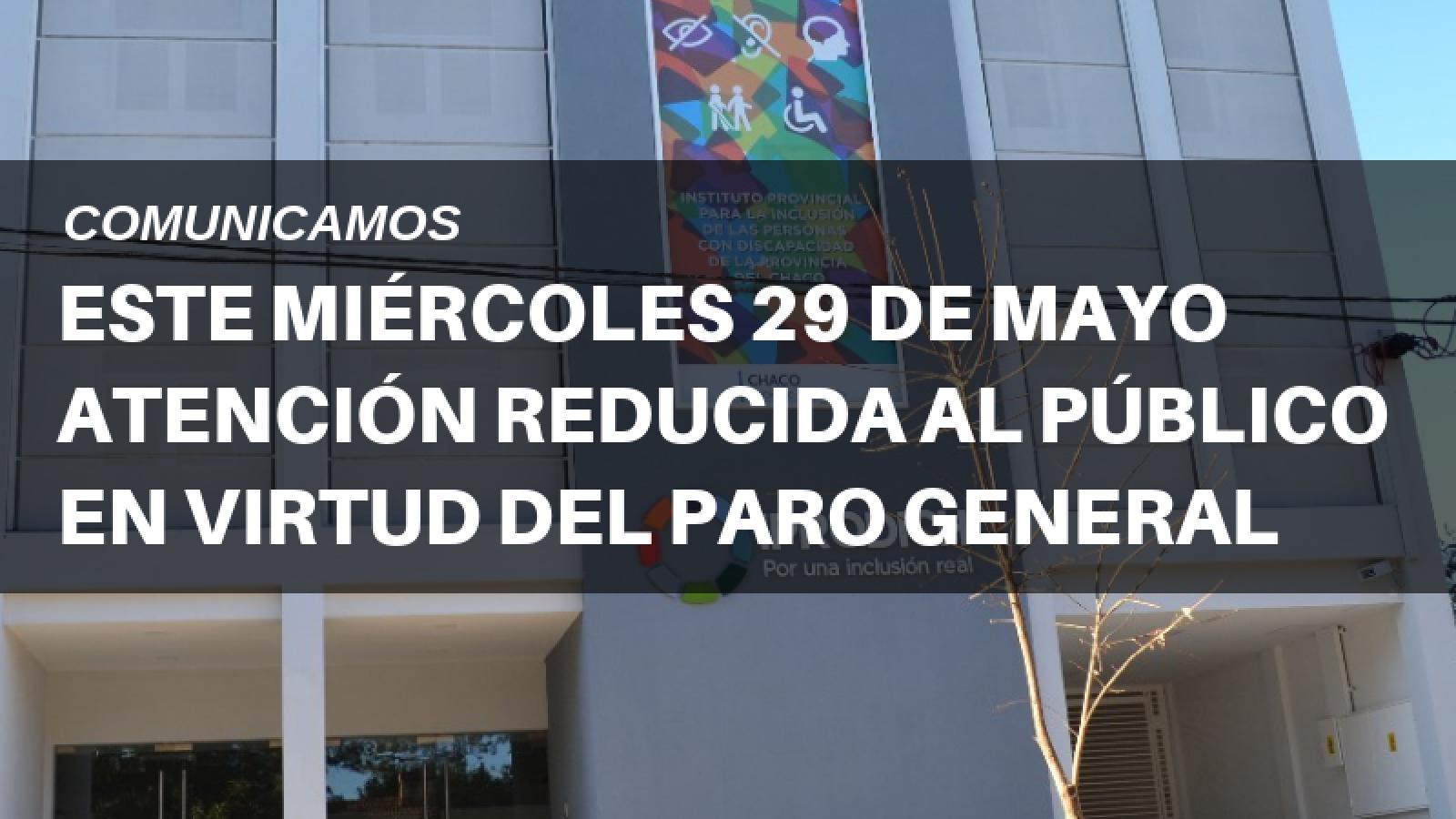 PARO GENERAL: IPRODICH CON ATENCIÓN REDUCIDA ESTE MIÉRCOLES 29 DE MAYO